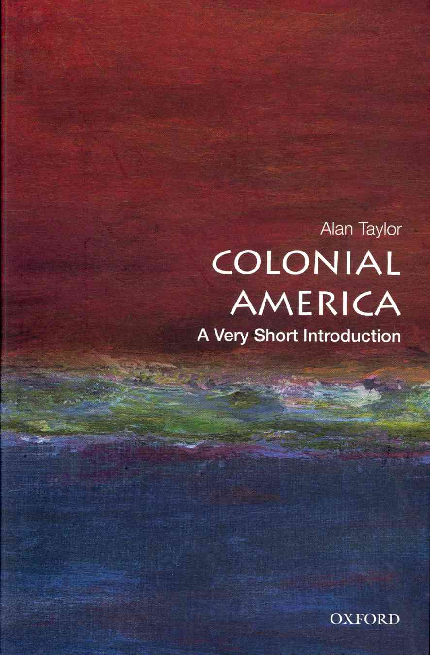 Colonial America By Taylor, Alan